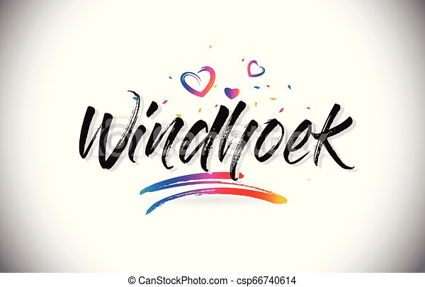 Windhoek Welcome To Word Text with Love Hearts and Creative Handwritten Font Design Vector. - csp66740614