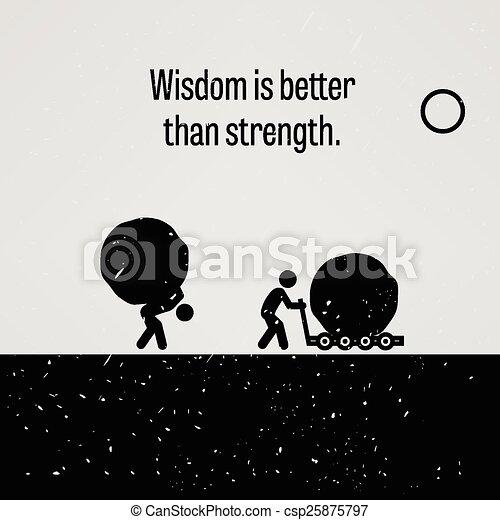 Wisdom is Better than Strength - csp25875797