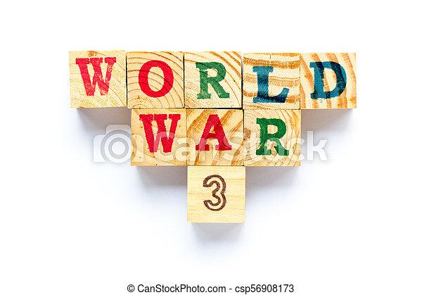 Wood block in word world war 3 on white background - csp56908173