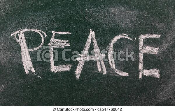 Word peace on chalkboard, blackboard texture - csp47768042