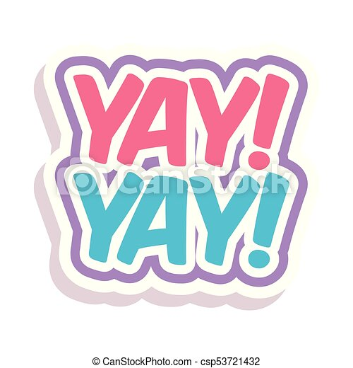 word text yay yay vector image rh canstockphoto com yay clipart gif yay it's' monday clipart