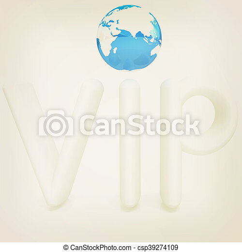 Word VIP with 3D globe. 3D illustration. Vintage style. - csp39274109