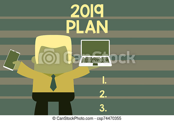 Word writing text 2019 Plan. Business concept for setting up your goals and plans for the current year or in 2019 Standing professional man tie holding left open laptop right mobile phone. - csp74470355