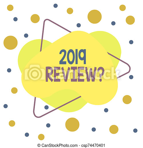 Word writing text 2019 Review Question. Business concept for remembering past year events main actions or good shows Asymmetrical uneven shaped format pattern object outline multicolour design. - csp74470401