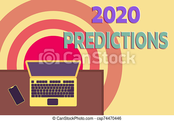 Word writing text 2020 Predictions. Business concept for statement about what you think will happen in 2020 Upper view office working place laptop lying wooden desk smartphone side. - csp74470446