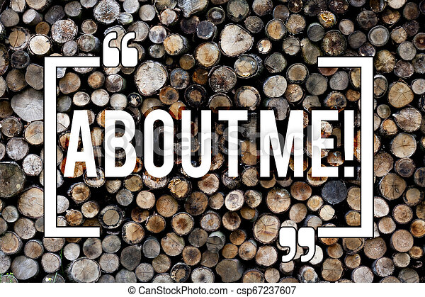 Word writing text About Me. Business concept for My Personal Characteristics Information Likes and Dislikes Wooden background vintage wood wild message ideas intentions thoughts. - csp67237607