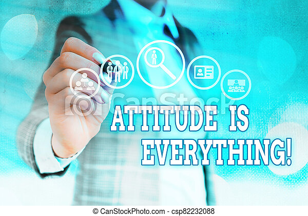 Word writing text Attitude Is Everything. Business concept for Personal Outlook Perspective Orientation Behavior. - csp82232088