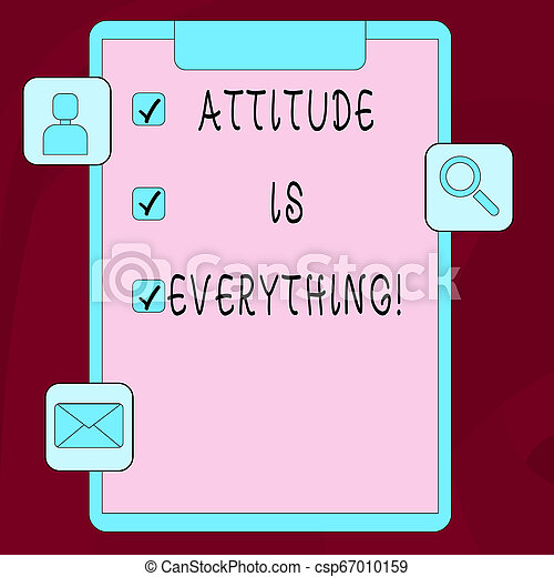 Word writing text Attitude Is Everything. Business concept for Personal Outlook Perspective Orientation Behavior. - csp67010159