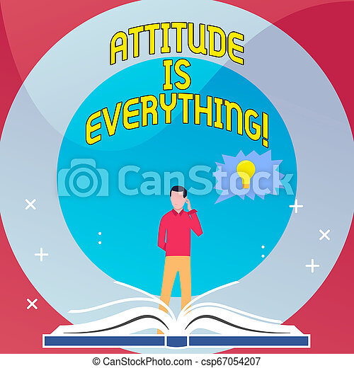 Word writing text Attitude Is Everything. Business concept for Personal Outlook Perspective Orientation Behavior. - csp67054207