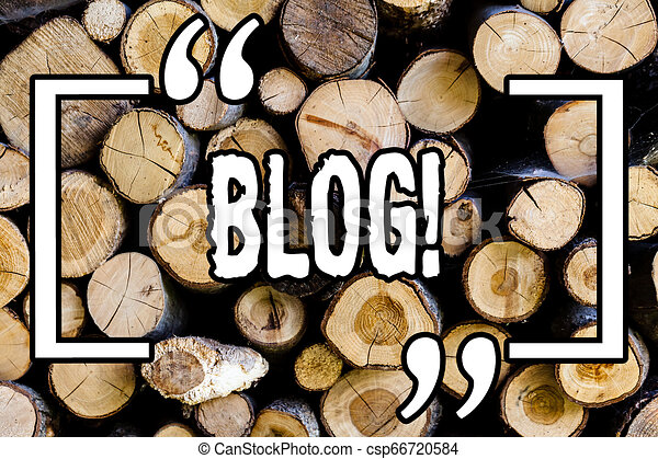 Word writing text Blog. Business concept for Preperation of catchy content for blogging websites Wooden background vintage wood wild message ideas intentions thoughts. - csp66720584