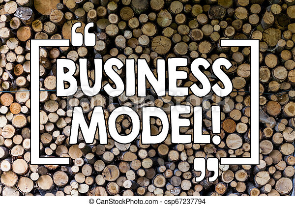 Word writing text Business Model. Business concept for Innovative Strategic Plan Marketing Vision Successful Ideas Wooden background vintage wood wild message ideas intentions thoughts. - csp67237794