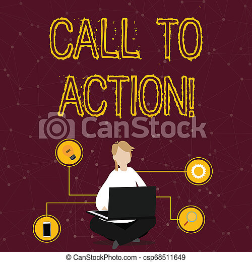 Word writing text Call To Action. Business concept for exhortation do something in order achieve aim with problem Woman Sitting Crossed Legs on Floor Browsing the Laptop with Technical Icons. - csp68511649