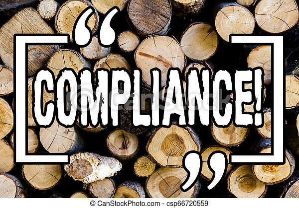 Word writing text Compliance. Business concept for Technology Company sets its policy standard regulations Wooden background vintage wood wild message ideas intentions thoughts. - csp66720559