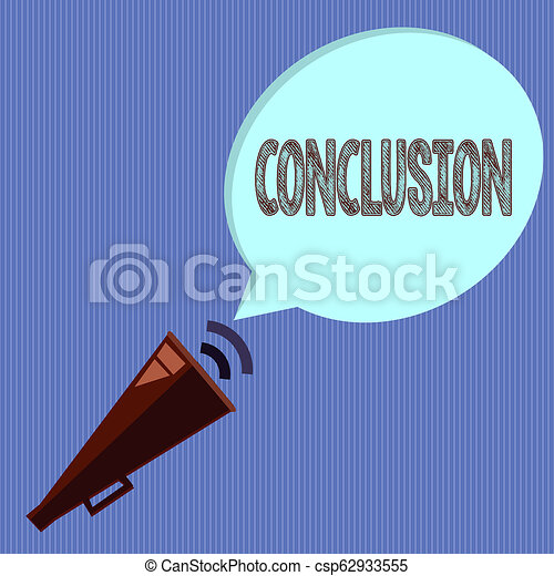 Word writing text Conclusion  Business concept for Results analysis Final  decision End of an event or process