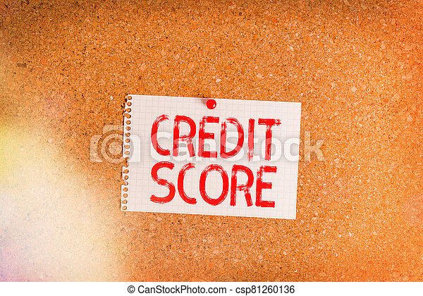 Word writing text Credit Score. Business concept for Represent the creditworthiness of an individual Lenders rating Corkboard color size paper pin thumbtack tack sheet billboard notice board. - csp81260136