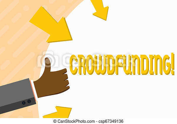 Word writing text Crowdfunding. Business concept for Funding a project by raising money from large number of showing Hand Gesturing Thumbs Up and Holding on Blank Space Round Shape with Arrows. - csp67349136