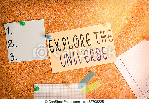 Word writing text Explore The Universe. Business concept for Space and Scientific discovery of the galaxies Corkboard color size paper pin thumbtack tack sheet billboard notice board. - csp82708225
