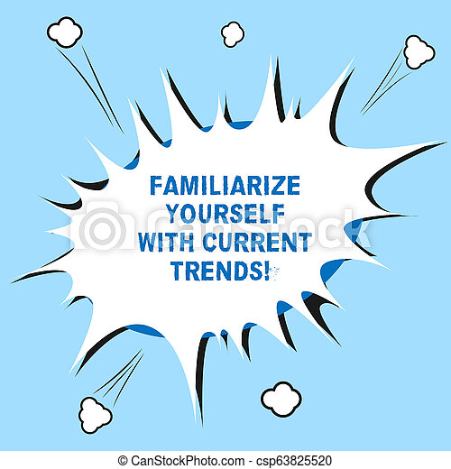 Word writing text Familiarize Yourself With Current Trends. Business concept for Be up to date latest technologies Blank Halftone Speech Bubble for Fighting Exploding Crashing with Shadow. - csp63825520