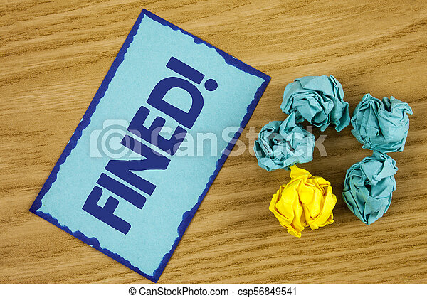 Word writing text Fined Motivational Call. Business concept for No penalty charge for late credit card bill payment written on Sticky Note paper on wooden background Paper Balls next to it. - csp56849541