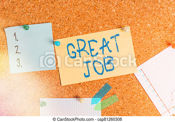 Word writing text Great Job. Business concept for used praising someone for something they have done well Corkboard color size paper pin thumbtack tack sheet billboard notice board. - csp81260308