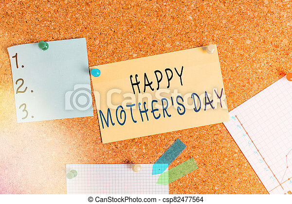 Word writing text Happy Mothers Day. Business concept for celebrated in honor of the motherhood s is influence in society Corkboard color size paper pin thumbtack tack sheet billboard notice board. - csp82477564