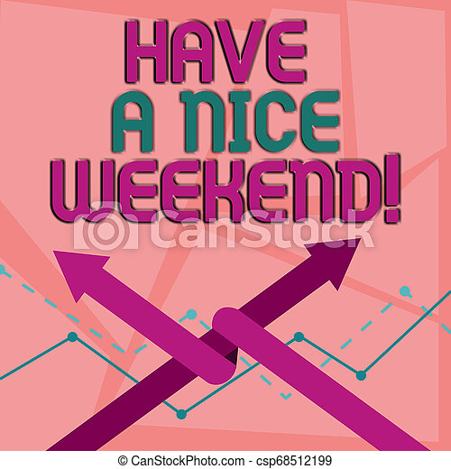 Word writing text Have A Nice Weekend. Business concept for wishing someone that something nice happen holiday Two Arrows where One is Intertwined to the other as Team Up or Competition. - csp68512199