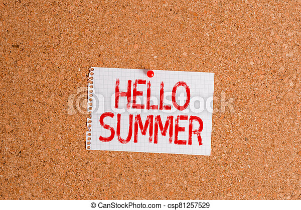 Word writing text Hello Summer. Business concept for Welcoming the warmest season of the year comes after spring Corkboard color size paper pin thumbtack tack sheet billboard notice board. - csp81257529