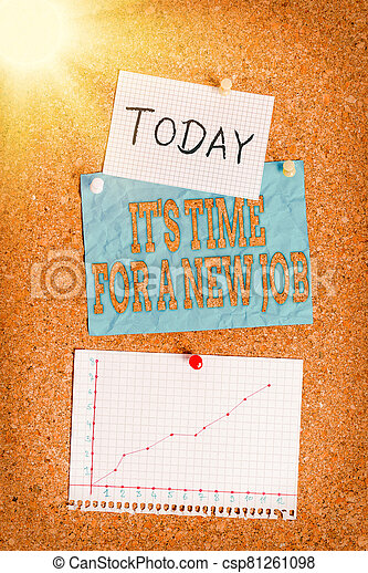 Word writing text It S Time For A New Job. Business concept for having paid position regular employment Corkboard color size paper pin thumbtack tack sheet billboard notice board. - csp81261098