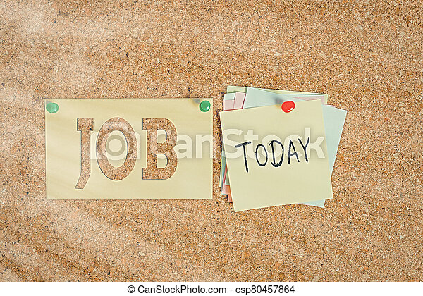 Word writing text Job. Business concept for A paid position of regular employment Occasional work Piece of task Corkboard color size paper pin thumbtack tack sheet billboard notice board. - csp80457864