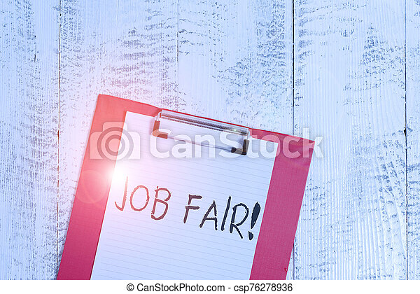 Word writing text Job Fair. Business concept for event in which employers recruiters give information to employees Colored clipboard blank paper sheet old retro wooden vintage background. - csp76278936