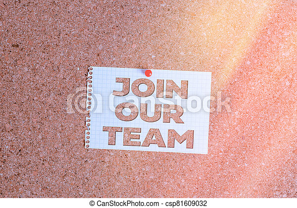 Word writing text Join Our Team. Business concept for inviting someone to join in your local group or company Corkboard color size paper pin thumbtack tack sheet billboard notice board. - csp81609032