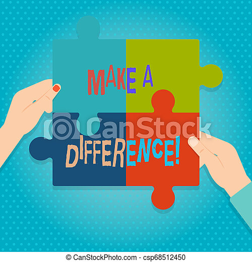Word writing text Make A Difference. Business concept for have significant effect or non on demonstrating or situation Four Blank Multi Color Jigsaw Puzzle Tile Pieces Put Together by Human Hands. - csp68512450