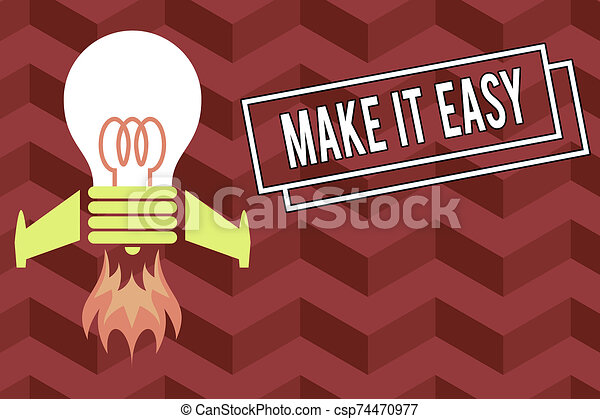 Word writing text Make It Easy. Business concept for Smart approach Effortless Free from worries or difficulties Top view launching bulb rocket fire base. Starting new project. Fuel idea. - csp74470977