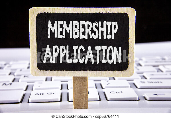 Word writing text Membership Application. Business concept for Registration to Join a team group or organization written on Wooden Notice Board placed on the Laptop. - csp56764411