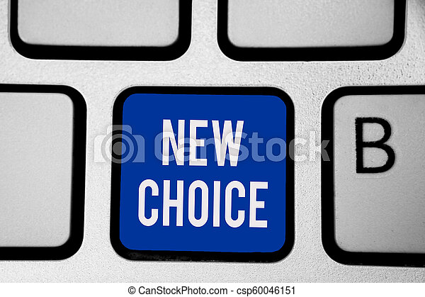 Word writing text New Choice. Business concept for having lot of options and adding another one to choose between Keyboard blue key Intention create computer computing reflection document. - csp60046151