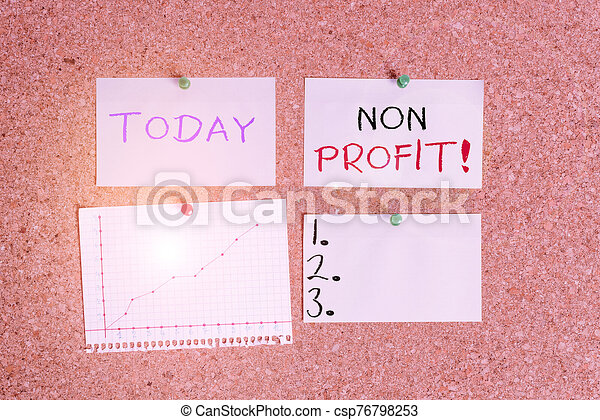 Word writing text Non Profit. Business concept for not making or conducted primarily to make profit organization Corkboard color size paper pin thumbtack tack sheet billboard notice board. - csp76798253