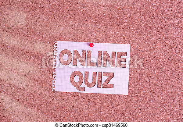 Word writing text Online Quiz. Business concept for game or a mind sport that are published on the Internet Corkboard color size paper pin thumbtack tack sheet billboard notice board. - csp81469560