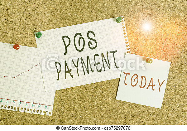 Word writing text Pos Payment. Business concept for customer tenders payment in exchange for goods and services Corkboard color size paper pin thumbtack tack sheet billboard notice board. - csp75297076