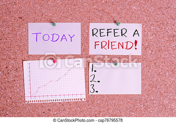 Word writing text Refer A Friend. Business concept for direct someone to another or send him something like gift Corkboard color size paper pin thumbtack tack sheet billboard notice board. - csp76795578