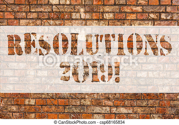Word writing text Resolutions 2019. Business concept for promise yourself to do or to not doing something this year Brick Wall art like Graffiti motivational call written on the wall. - csp68165834