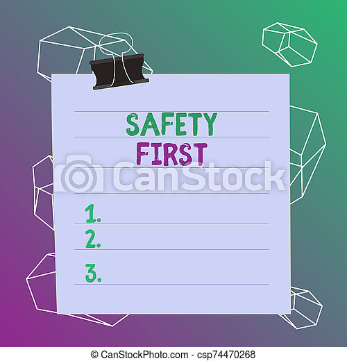 Word writing text Safety First. Business concept for used to say that the most important thing is to be safe Paper lines binder clip cardboard blank square notebook color background. - csp74470268