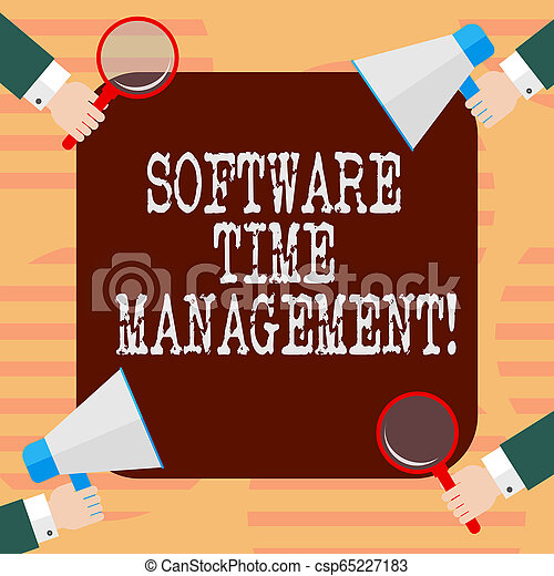 Word writing text Software Time Management. Business concept for Tools used to monitor workers time spent in work Hu analysis Hands Each Holding Magnifying Glass and Megaphone on 4 Corners. - csp65227183
