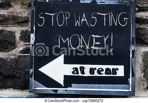 Word writing text Stop Wasting Money. Business concept for advicing demonstrating or group to start saving and use it wisely Advertisement concept with empty copy space on the road sign. - csp72680272