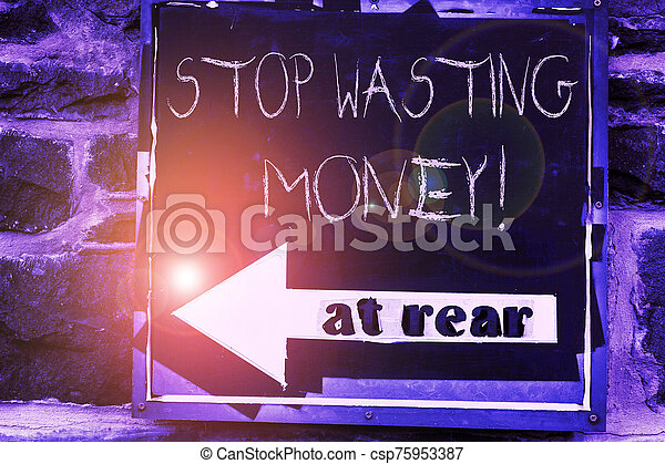 Word writing text Stop Wasting Money. Business concept for advicing demonstrating or group to start saving and use it wisely Advertisement concept with empty copy space on the road sign. - csp75953387