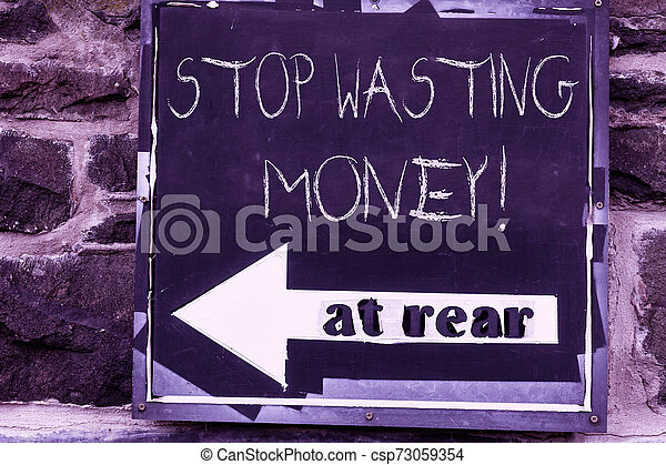 Word writing text Stop Wasting Money. Business concept for advicing demonstrating or group to start saving and use it wisely Advertisement concept with empty copy space on the road sign. - csp73059354