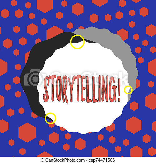 Word writing text Storytelling. Business concept for activity writing stories for publishing them to public Asymmetrical uneven shaped format pattern object outline multicolour design. - csp74471506