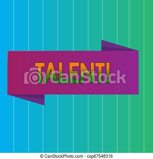 Word writing text Talent. Business concept for Natural abilities of showing showing specialized skills they possess Blank Folded Color Banner photo on Vertically Striped Two Toned Backdrop. - csp67548316
