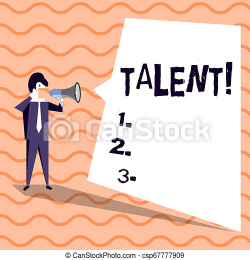 Word writing text Talent. Business concept for Natural abilities of showing showing specialized skills they possess Businessman Shouting on Megaphone and Blank White Uneven Shape Speech Bubble. - csp67777909