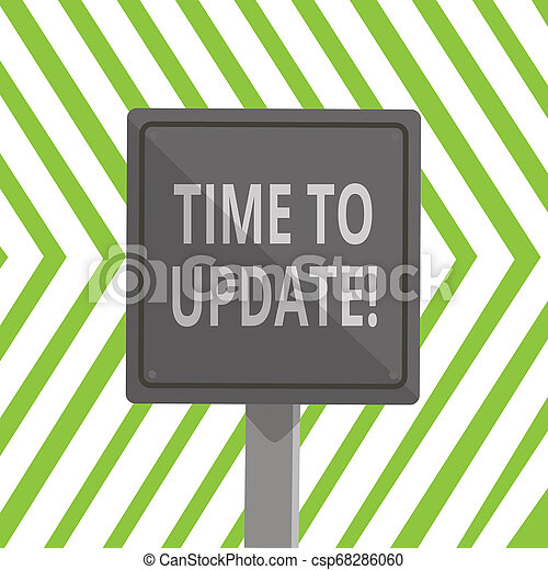 Word writing text Time To Update. Business concept for this is right moment to make something more modern new 3D Square Blank Colorful Caution Road Sign with Black Border Mounted on Wood. - csp68286060