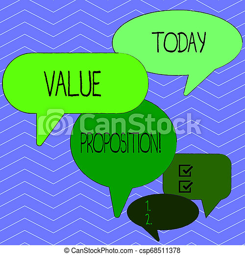 Word writing text Value Proposition. Business concept for innovation service intended make product attractive Many Color Speech Bubble in Different Sizes and Shade for Group Discussion. - csp68511378